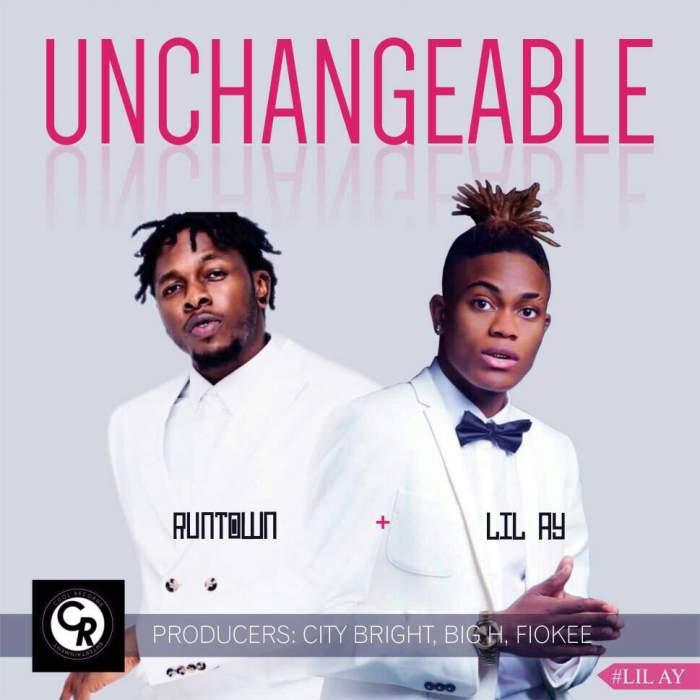 Lil AY - Unchangeable (feat. Runtown)