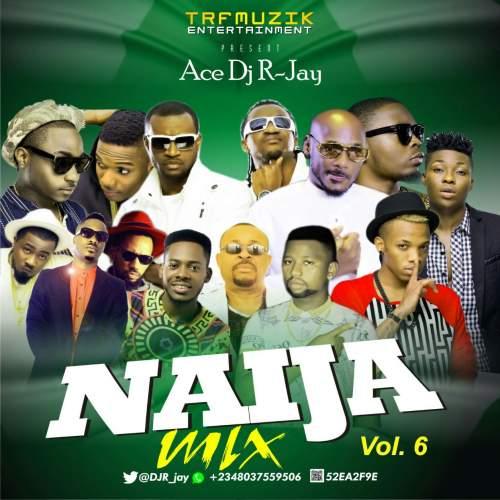 DJ R-Jay - Naija Mix (Vol. 6)
