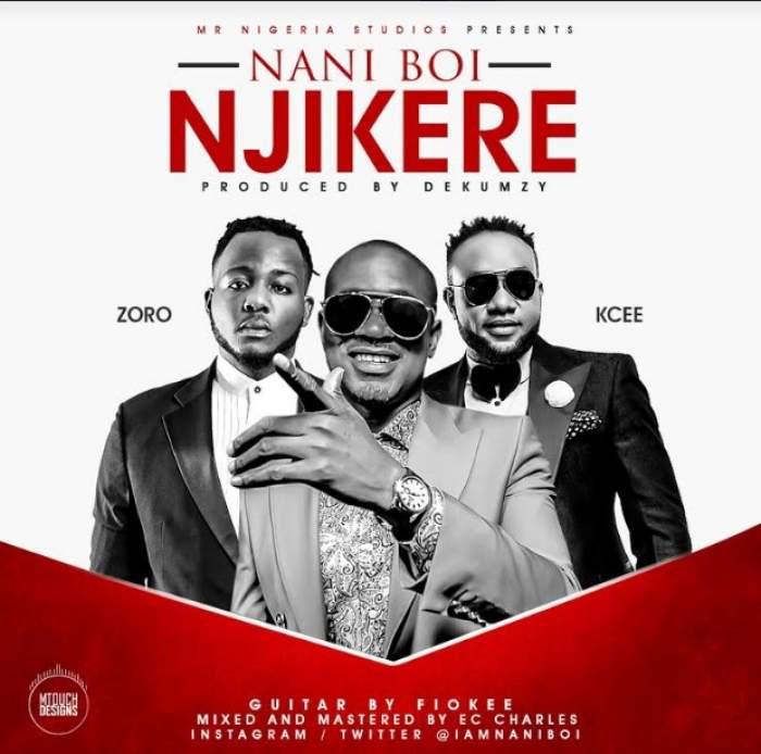 Nani Boi - Njikere (feat. Kcee & Zoro)