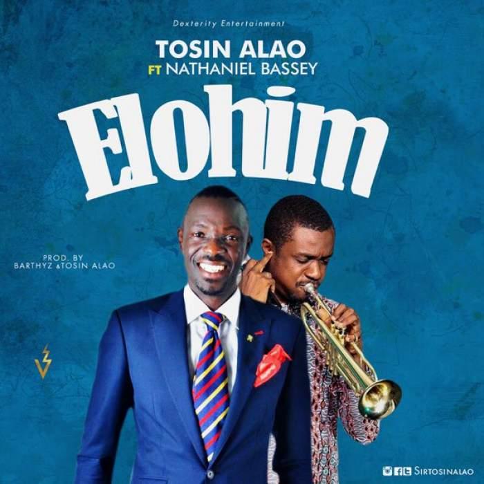 Tosin Alao - Elohim (feat. Nathaniel Bassey)