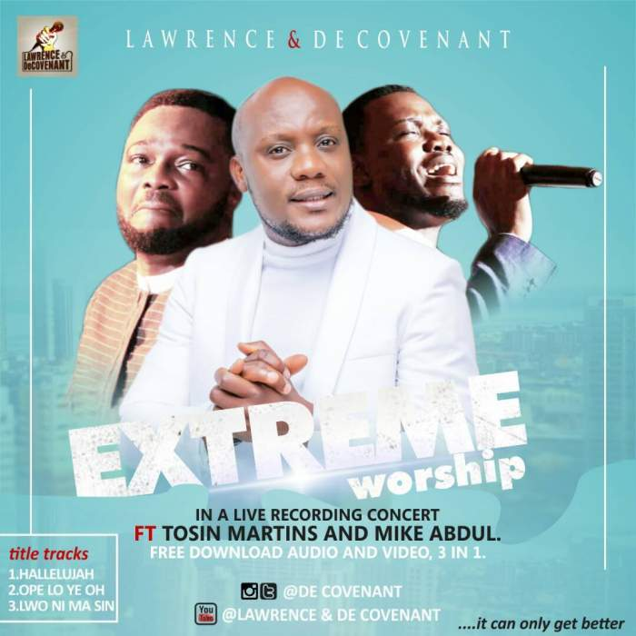 Lawrence & De Covenant - Extreme Worship (feat. Tosin Martins & Mike Abdul)