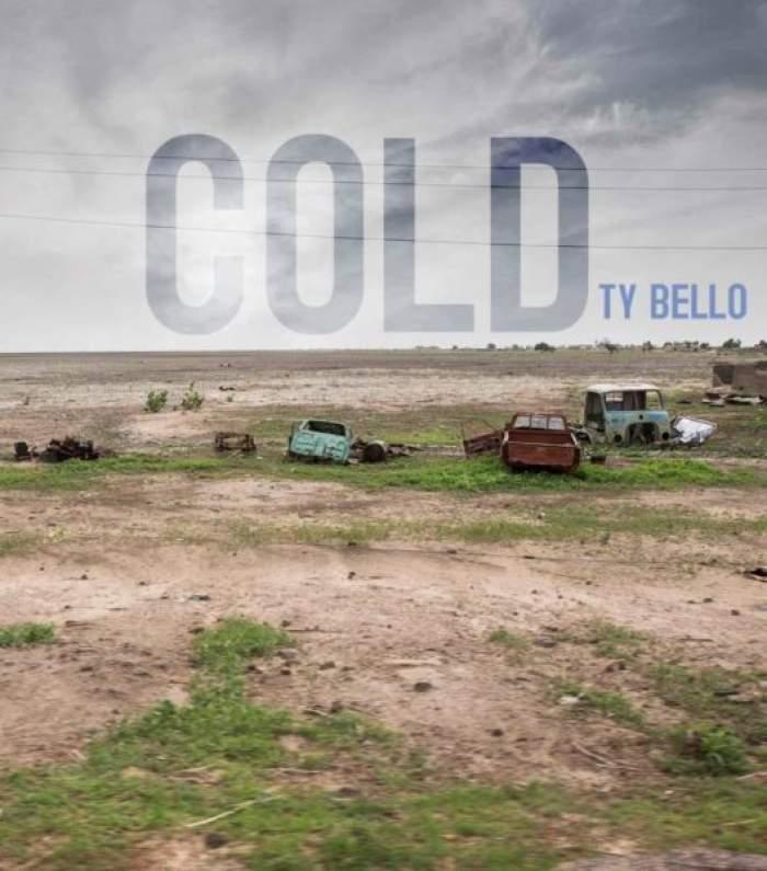 TY Bello - Cold