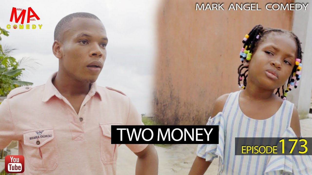 Mark Angel Comedy - Episode 173 (Two Money)