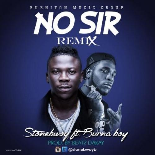 Stonebwoy - No Sir (Remix) (ft. Burna Boy)