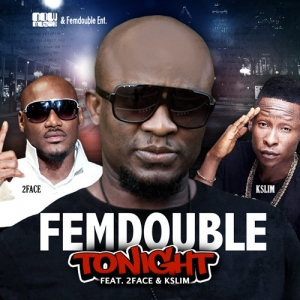 Femdouble - Tonight (feat. 2Face & K-Slim)