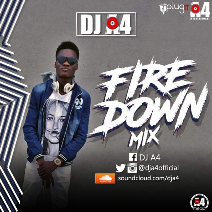 DJ A4 - Fire Down Mix