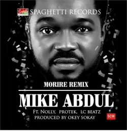 Mike Abdul - Morire (Remix) (feat. Nolly, Protek & LC Beatz)