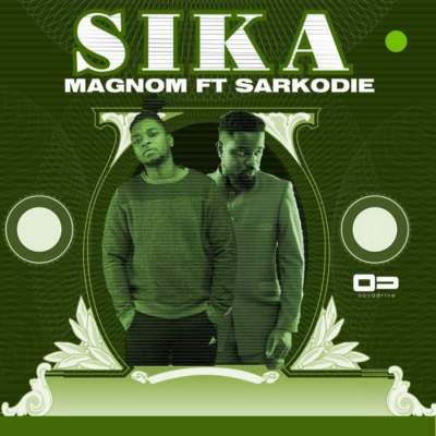Music: Magnom - Sika (feat. Sarkodie) [Prod. by Magnom]