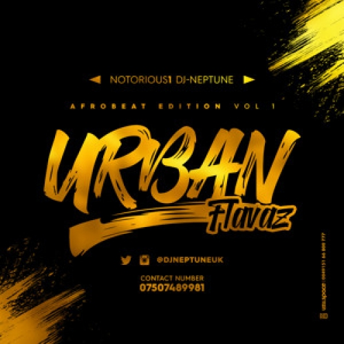 Notorious1 DJ Neptune - Urban Flavaz Mix (Afrobeat Edition)
