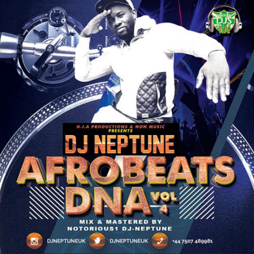 Notorious1 DJ Neptune - Afrobeat DNA Mix (Vol. 4)