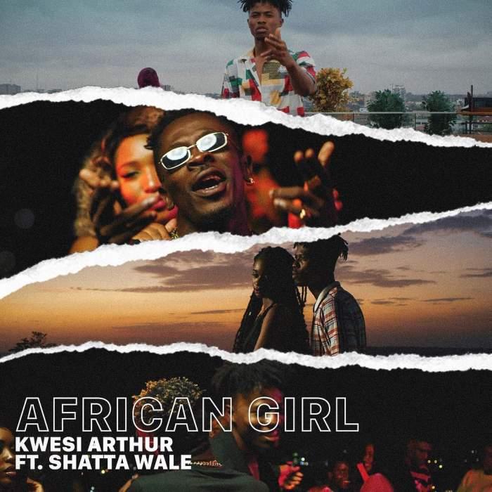 Kwesi Arthur - African Girl (feat. Shatta Wale)
