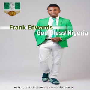 Frank Edwards - God Bless Nigeria (ft. Tunex Sax)
