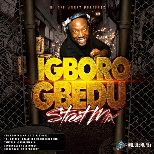 DJ Dee Money - Igboro Gbedu Street Mix