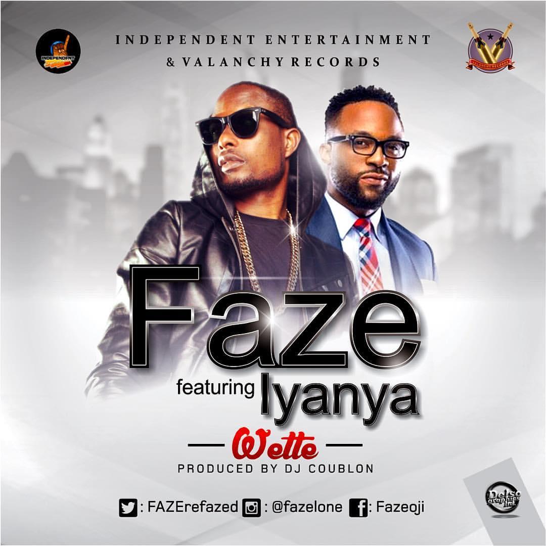 Faze - Wette (feat. Iyanya)