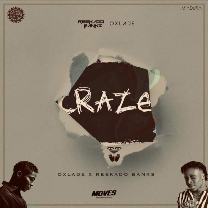 Oxlade & Reekado Banks - Craze