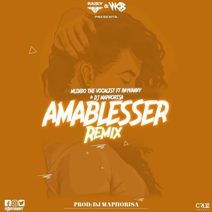 Mlindo The Vocalist - Amablesser (Remix) (feat. Rayvanny & DJ Maphorisa)