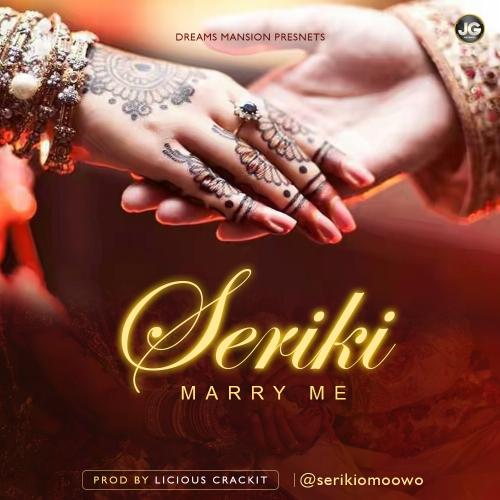 Seriki - Marry Me