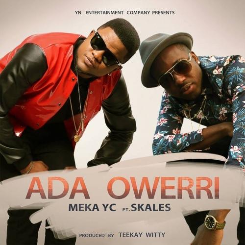 Meka YC - Ada Owerri (feat. Skales)