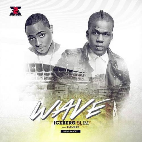 Iceberg Slim - Wave (feat. Davido)