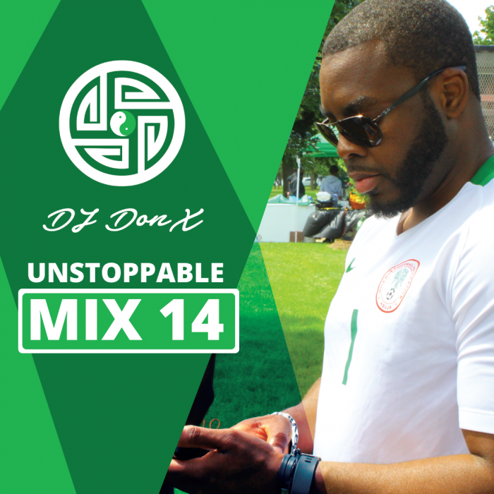 DJ Don X - Unstoppable Mix 14 (Afrobeats Megamix)
