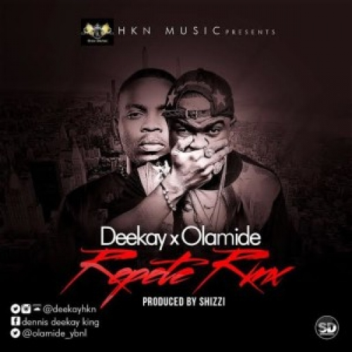 Deekay - Repete (Remix) (ft. Olamide)