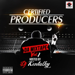 DJ Kentalky - Certified Producers Mixtape (Vol. 1)