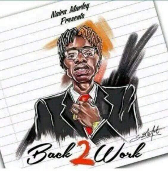Naira Marley - Back 2 Work