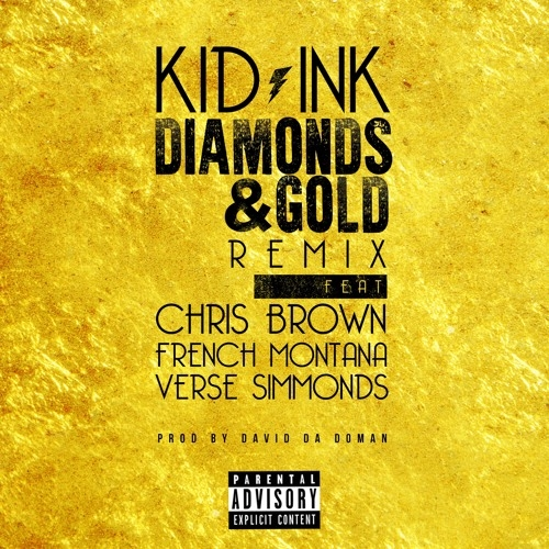 Kid Ink - Diamonds & Gold (Remix) (ft. Chris Brown, French Montana & Verse Simmonds)