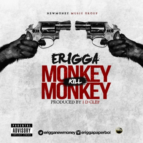 Erigga - Monkey Kill Monkey