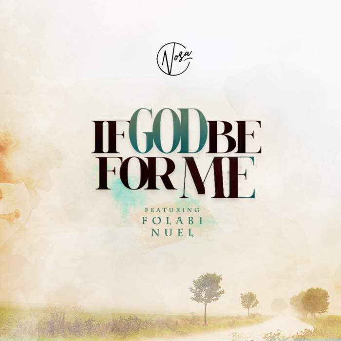 Nosa - If God Be For Me (feat. Folabi Nuel)
