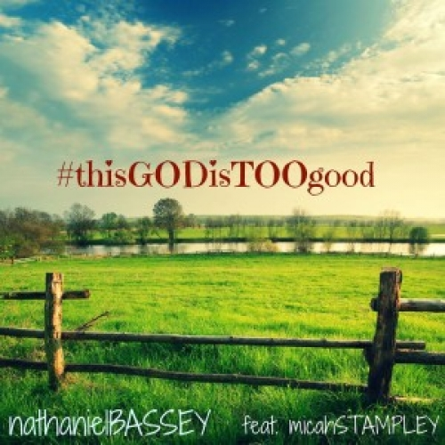 Nathaniel Bassey - This God Is Too Good (ft. Micah Stampley)