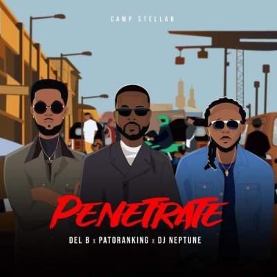 Music: Del'B - Penetrate (feat. Patoranking & DJ Neptune)