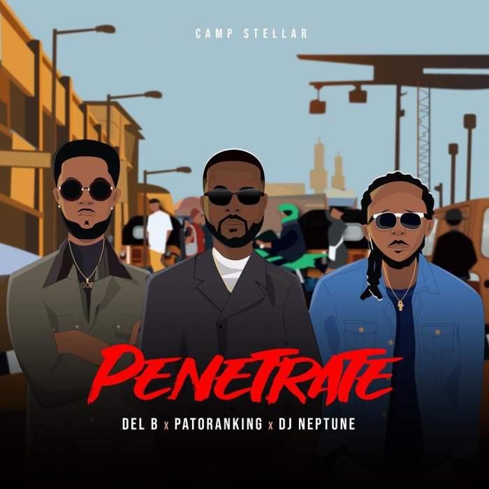 Del'B - Penetrate (feat. Patoranking & DJ Neptune)