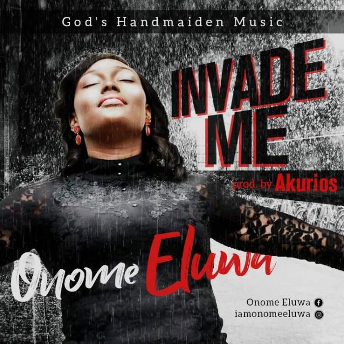 Onome Eluwa - Invade Me