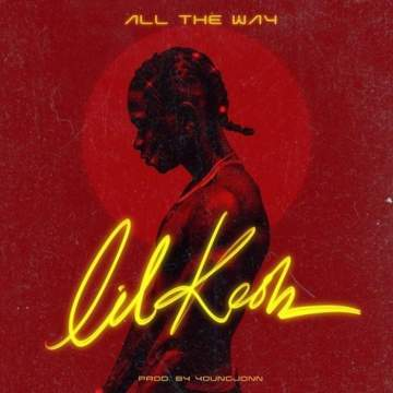 Music: Lil Kesh - All The Way