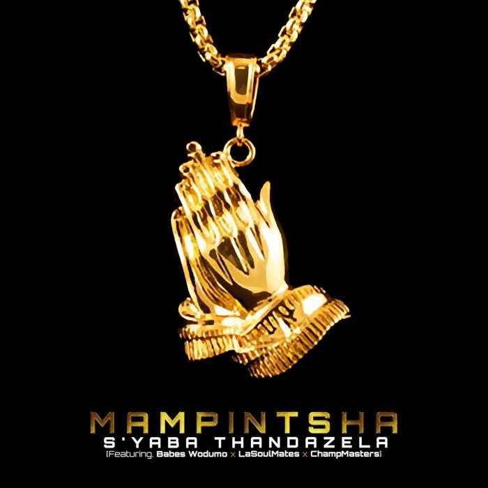 Mampintsha - S'yaba Thandazela (feat. Babes Wodumo, CampMasters & LaSoulMates)