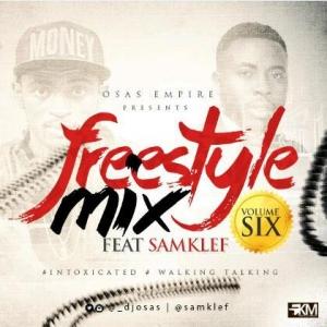 DJ Osas - Freestyle Mix (Vol. 6) (feat. Samklef)