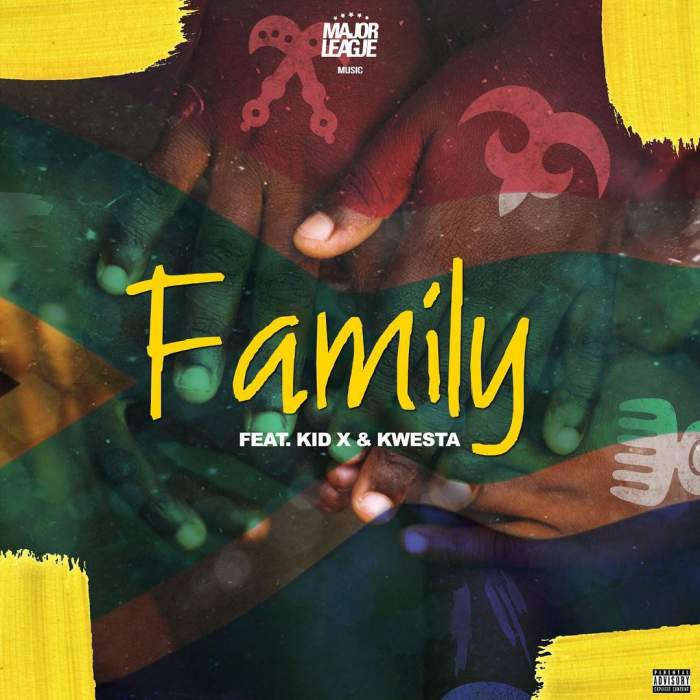 Major League - Family (feat. Kwesta & KiD X)