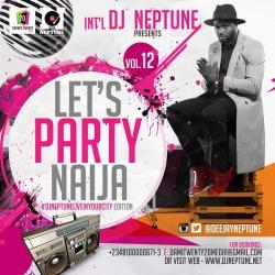 DJ Neptune - Lets Party Naija Mix (Vol. 12)