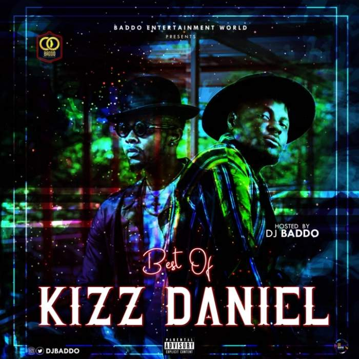 DJ Baddo - Best Of Kizz Daniel Mix