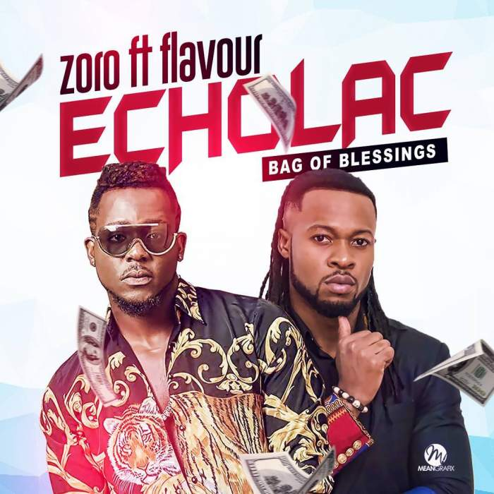 Zoro - Echolac (Bag of Blessings) (feat. Flavour)