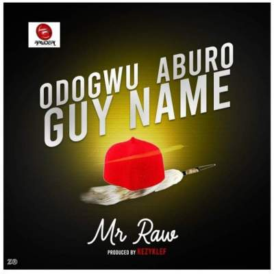 Music: Mr Raw - Odogwu Aburo Guy Name
