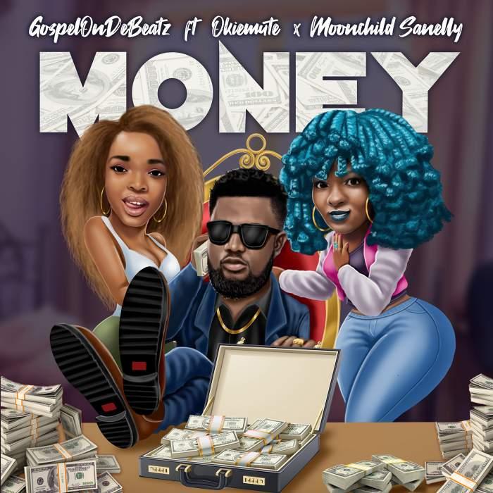 GospelOnDeBeatz - Money (feat. Okiemute & Moonchild Sanelly)