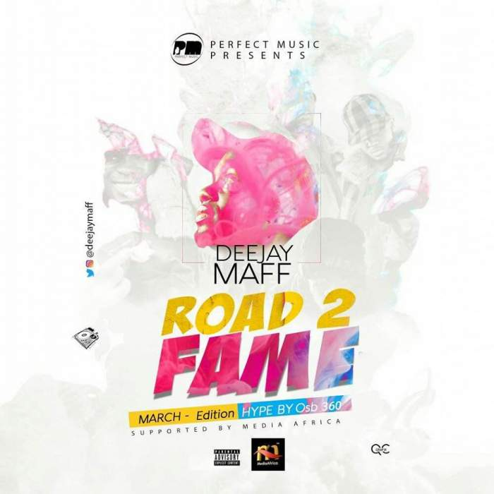 DJ Maff - Road 2 fame Mix (March 2018 Edition)