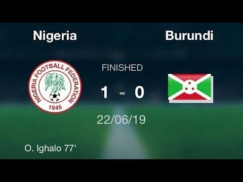 Nigeria 1 - 0 Burundi (Jun-22-2019) Africa Cup Of Nations Highlights