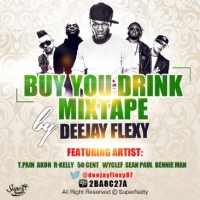 DJ Flexy - Buy You a Drink Mixtape