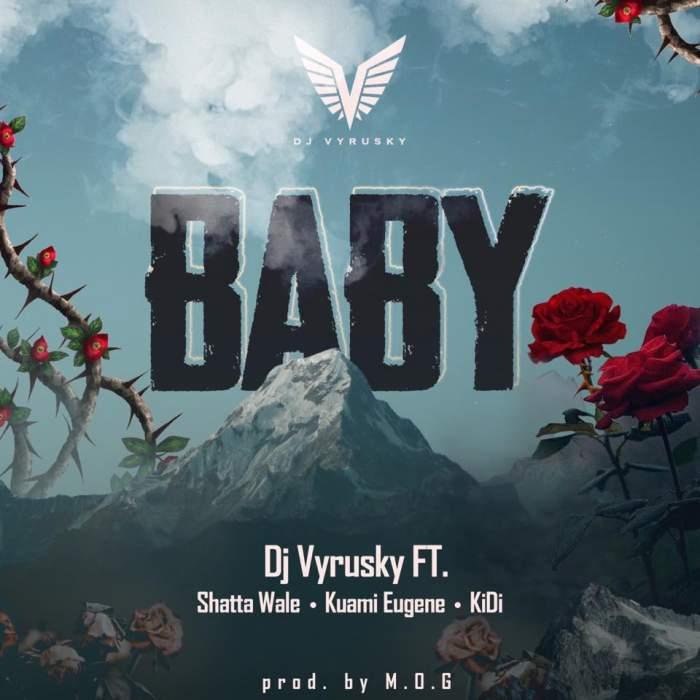 DJ Vyrusky - Baby (feat. Shatta Wale, Kuami Eugene & KiDi)