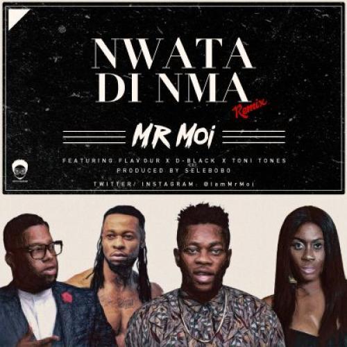 Mr Moi - Nwatadinma (Remix) (ft. Flavour, D-Black & Toni Tones)