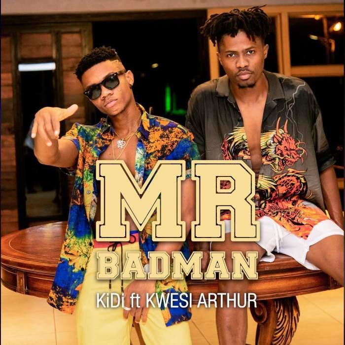 KiDi - Mr. Badman (feat. Kwesi Arthur)