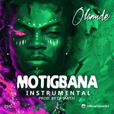 Instrumentals: Olamide - Motigbana (Instrumentals) [Prod. by DJ Smith]